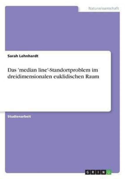 Das 'median line'-Standortproblem im dreidimensionalen euklidischen Raum