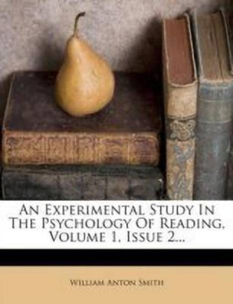 An Experimental Study in the Psychology of Reading, Volume 1, Issue 2...