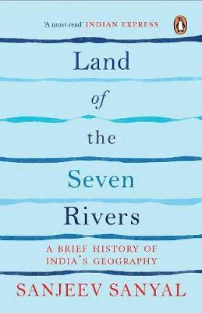 Land of the Seven Rivers - A Brief History of India's Geography