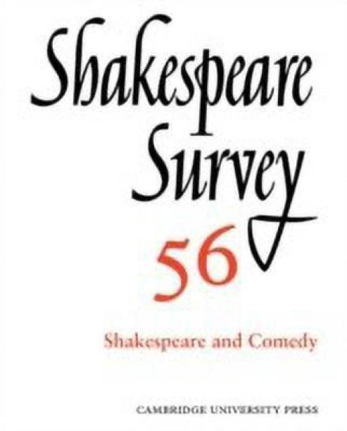 Shakespeare Survey: Volume 56, Shakespeare and Comedy