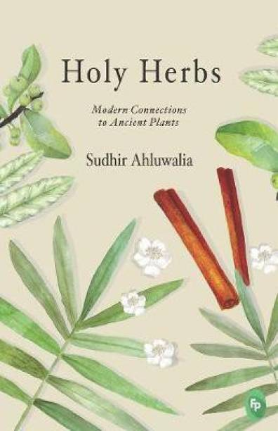 Holy Herbs: Modern Connections to Ancient Plants 2 - Modern Connections to Ancient Plants