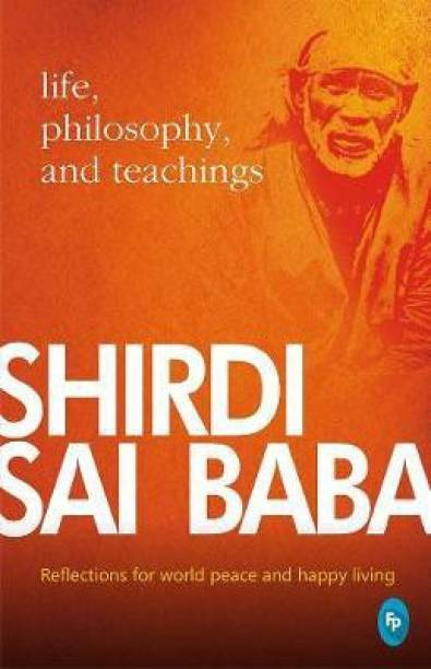 Shirdi Sai Baba: - Reflections for World Peace and Happy Living