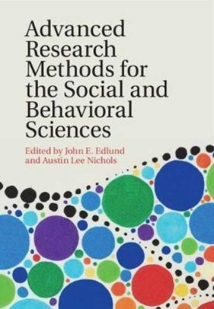 Advanced Research Methods for the Social and Behavioral Sciences