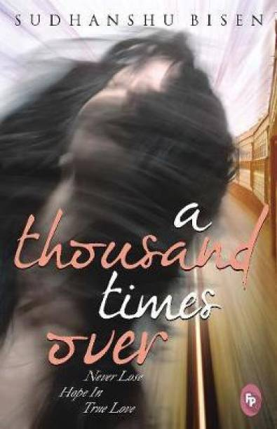 A Thousand Times Over: Never Lose Hope In True Love