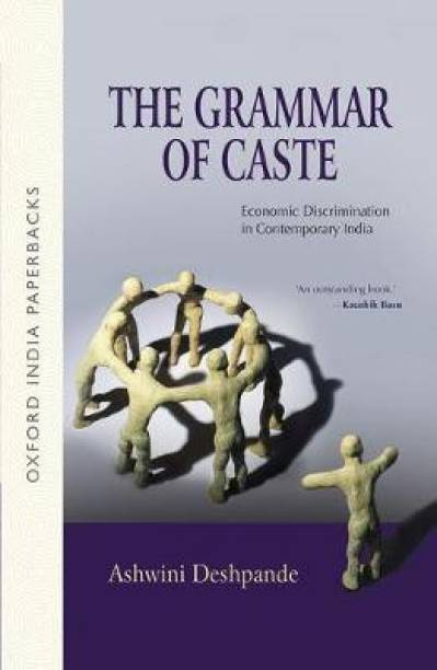 The Grammar of Caste - Economic Discrimination in Contemporary India