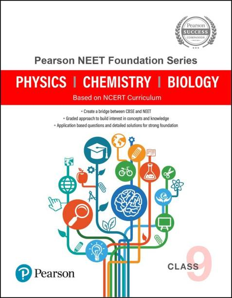 Pearson NEET Foundation Series Class 9   Physics, Chemistry, Biology   Based on NCERT Curriculum   First Edition   By Pearson
