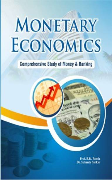 Monetary Economics: Comprehensive Study of Money & Banking