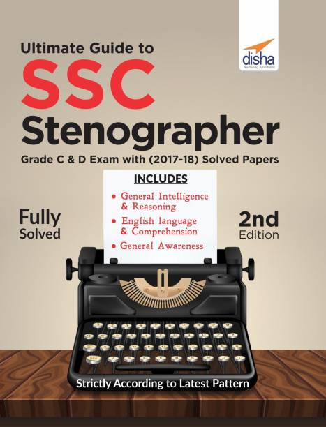 Ultimate Guide to SSC Stenographer Grade C & D Exam with 2017 - 2018 Solved Papers