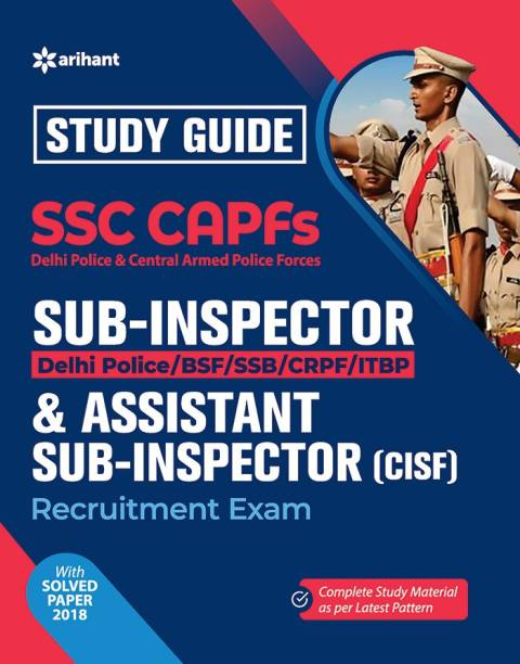 Study Guide Ssc Capfs Sub-Inspector (Delhi Police/Bsf/SSB/Crpf/Cisf/Itbp ) & Assistant Sub-Inspector (Cisf) Bharti Pariksha