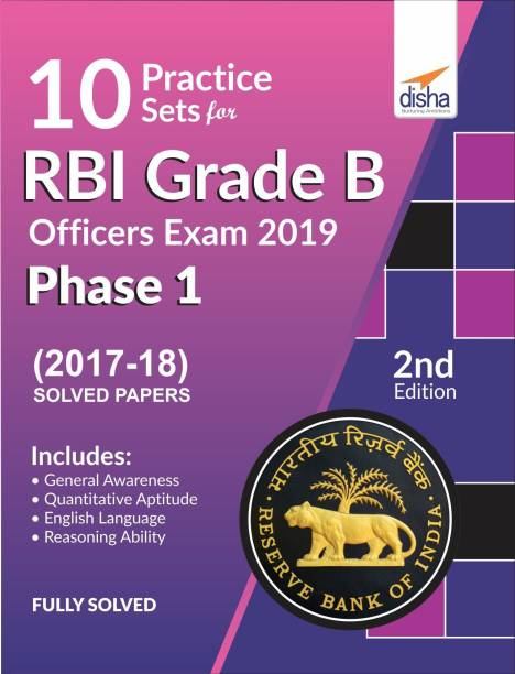 10 Practice Sets for RBI Grade B Officers Exam 2019 Phase 1 - 2nd Edition - (2017-18) Solved Papers