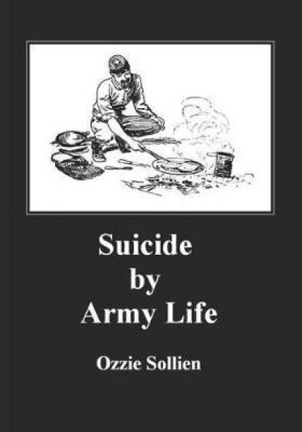 Suicide by Army Life.