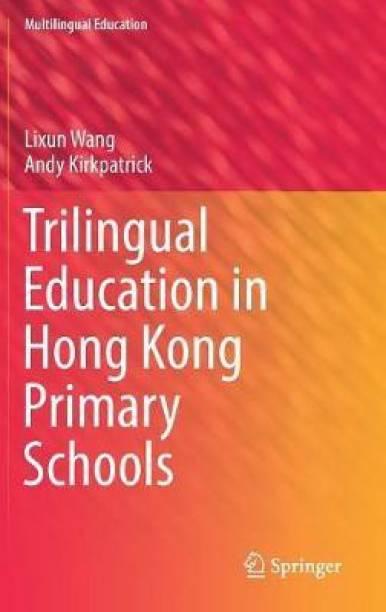 Trilingual Education in Hong Kong Primary Schools