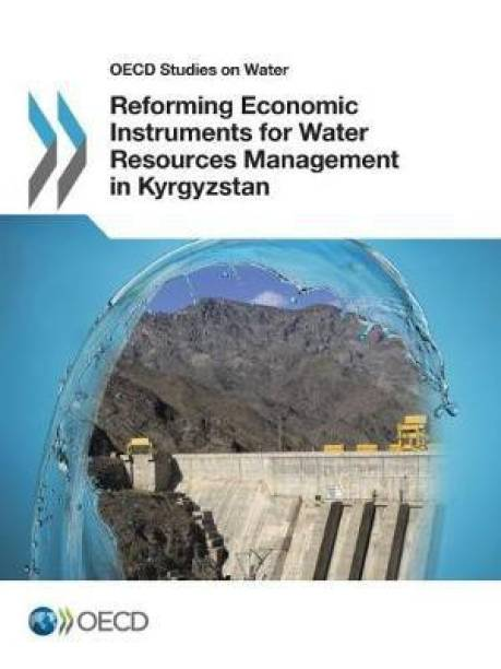 Reforming economic instruments for water resources management in Kyrgyzstan