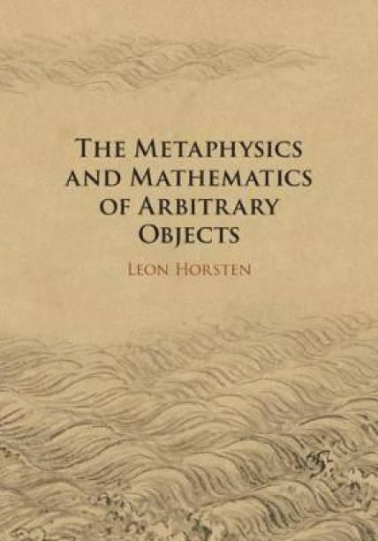 The Metaphysics and Mathematics of Arbitrary Objects