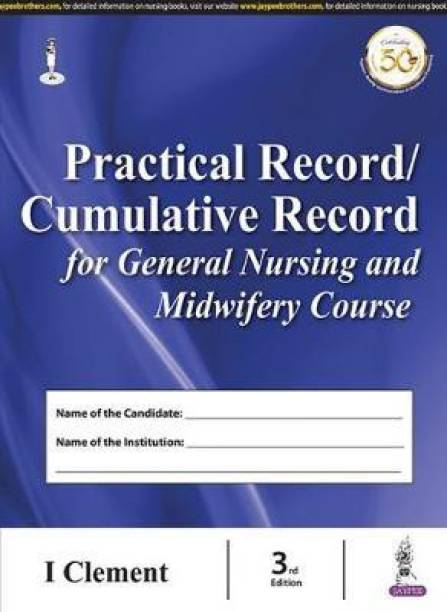 Practical Record/Cumulative Record for General Nursing and Midwifery Course