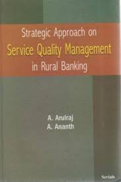 Strategic Approach on Service Quality Management in Rural Banking