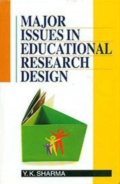 Major Issues in Educational Research Design