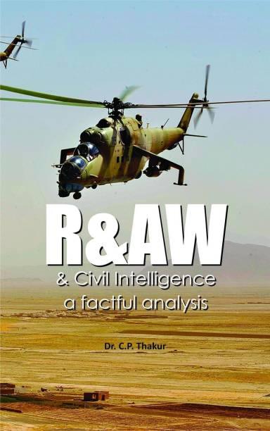 R&AW & Civil Intelligence a Factful Analysis