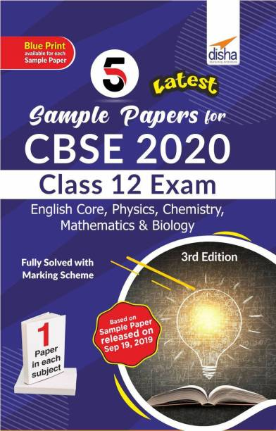 5 Latest Sample Papers for CBSE 2020 Class 12 Exam - English Core, Physics, Chemistry, Mathematics & Biology- 3rd Edition