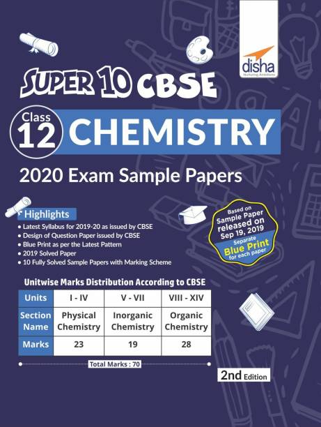 Super 10 Cbse Class 12 Chemistry 2020 Exam Sample Papers