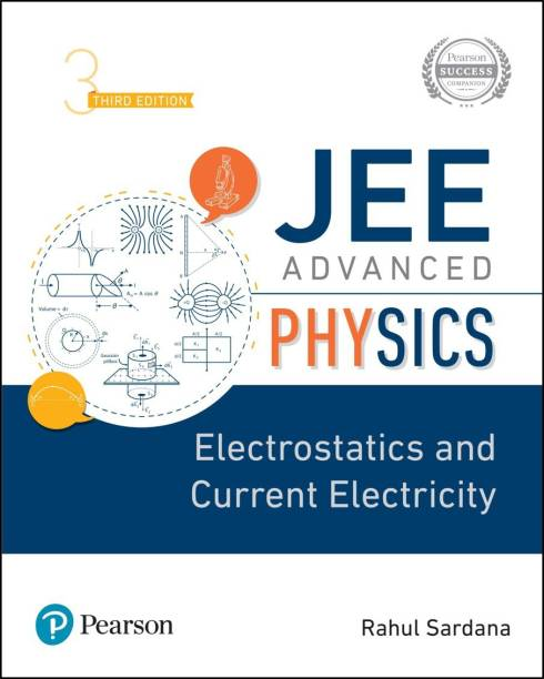 JEE Advanced Physics | Electrostatics and Current Electricity | Third Edition | By Pearson