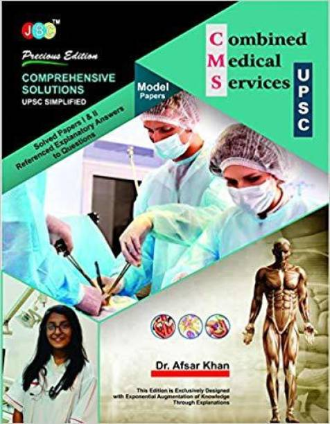 Comprehensive Solutions Combined Medical Services (Cms) Upsc Solved Papers I & II with Referenced Explanatory Answers to Questions Including Model Papers
