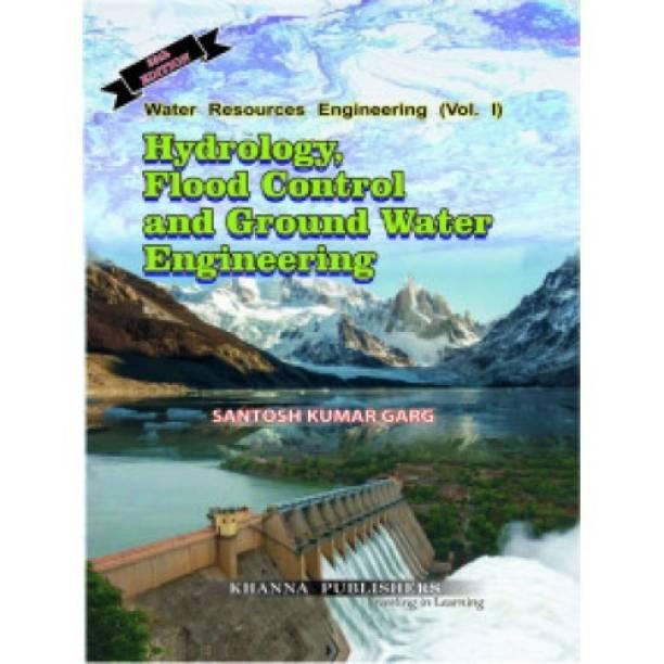 Water Resources Engineering ( VOL-1 ) Hydrology Flood Control & Ground Water Engineering