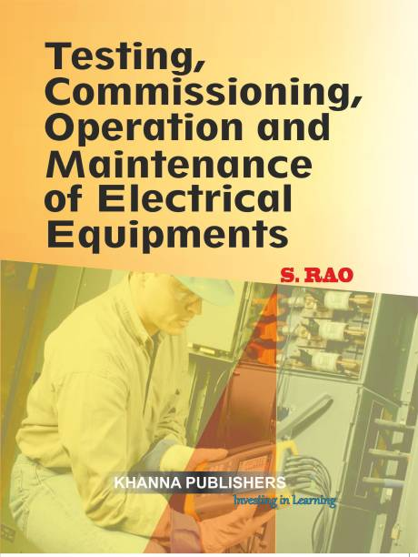 Testing, Commissioning, Operation and Maintenance of Electrical Equipments