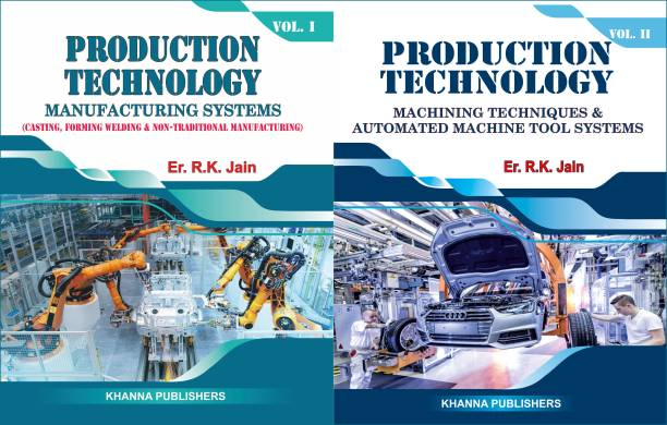 PRODUCTION TECHNOLOGY MANUFACTURING SYSTEMS VOL-I & II