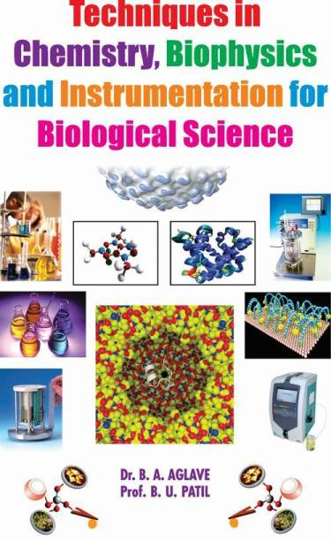 Techniques in Chemistry,Biophysics and Instrumentation for Biological Science