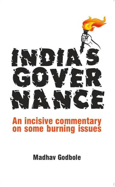 INDIA'S GOVERNANCE: An incisive commentary on some burning issues