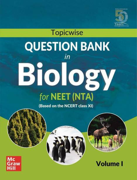 Topicwise Question Bank in Biology for NEET (NTA) Based on NCERT Class XI Volume I First Edition