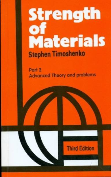 Strength of Materials, Part 2 - Advanced Theory and Problems (Part - 2)