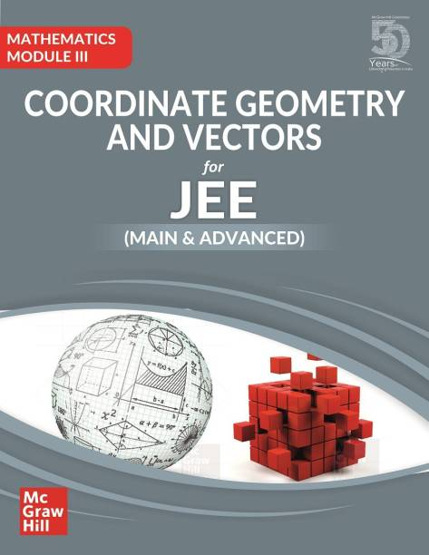 Coordinate Geometry and Vectors for JEE Main and Advanced | Mathematics Module III