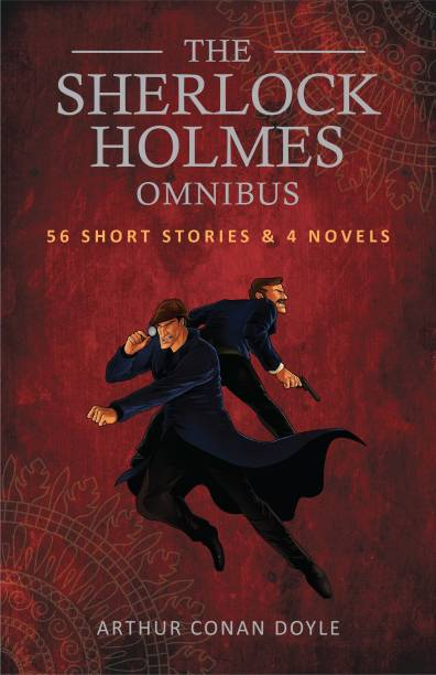 The Sherlock Holmes Omnibus: 56 Short Stories and 4 Novels - Complete Collection