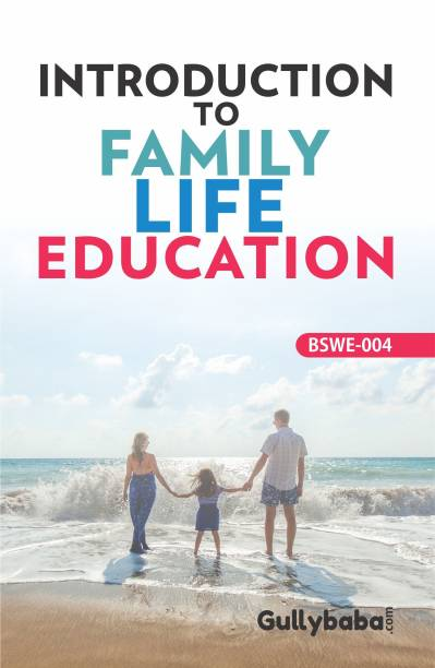 BSWE-004 Introduction to Family Life Education Latest edition Edition
