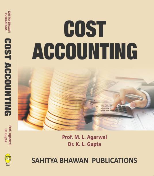 Cost Accounting (Principles & Practice) For B.Com. I Year of Various Universities