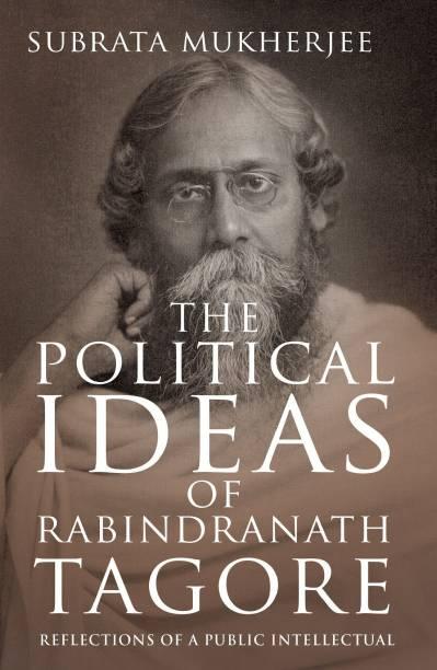 The Political Ideas of Rabindranath Tagore