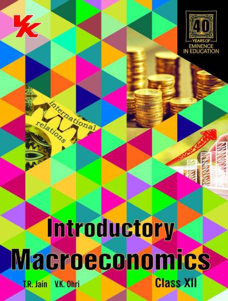 Introductory Macroeconomics and Indian Economic Development - Class 12 2019 Edition