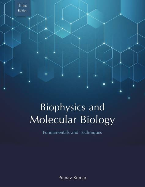Fundamentals and Techniques of Biophysics and Molecular Biology 3rd Edition