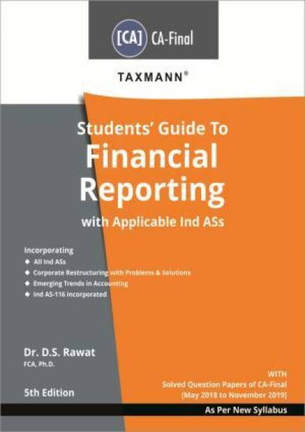Taxmann Students Guide To Financial Reporting With Applicable Ind Ass For CA Final New Syllabus By D S Rawat Applicable For May 2020 Exam