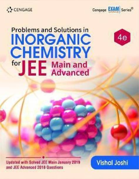 Problems and Solutions in Inorganic Chemistry for Jee (Main & Advanced) - Updated With Solved JEE Main January 2019 and JEE Advanced 2018 Questions