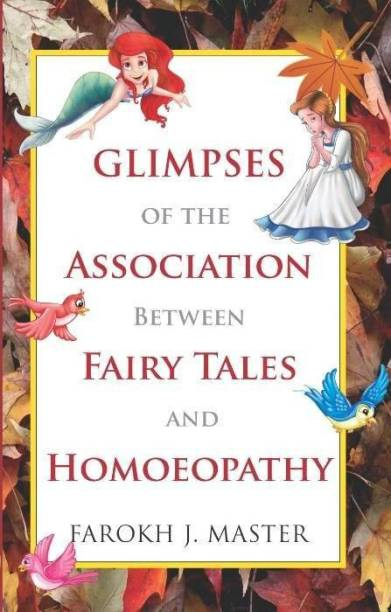Glimpses of the Association Between Fairy Tales & Homeopathy