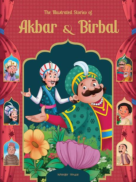 The Illustrated Stories of Akbar and Birbal - By Miss & Chief