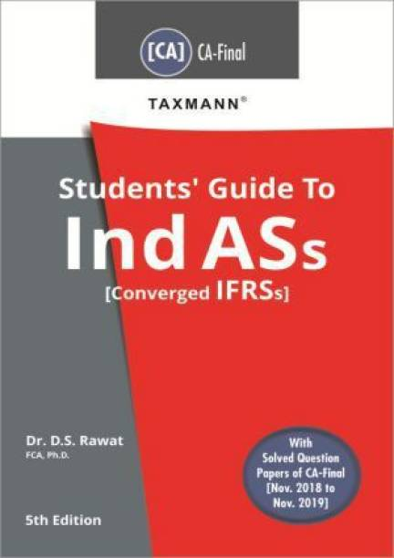 Taxmann Students Guide To Ind ASs Converged IFRSs CA Final New Syllabus By D S Rawat Applicable for May 2020 Exam