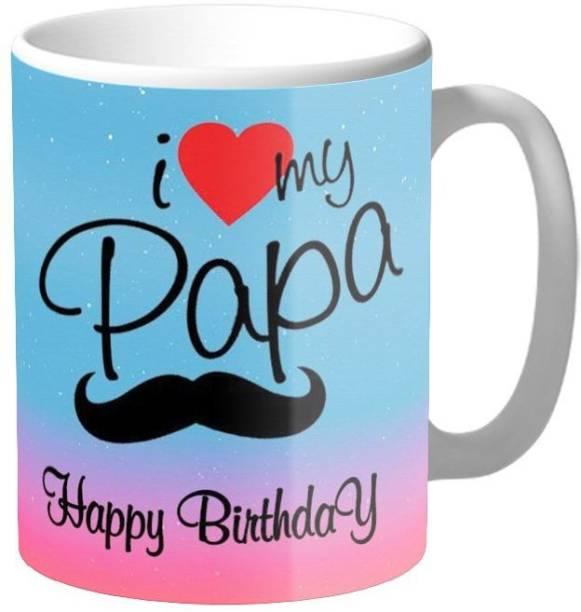 THE SD STORE I LOVE MY PAPA HAPPY BIRTHDAY PRINTED COFFEE MUG GIFT FOR FATHER/ DAD ON BIRTHADY/ FATHERS DAY 325 ML Ceramic Coffee Mug