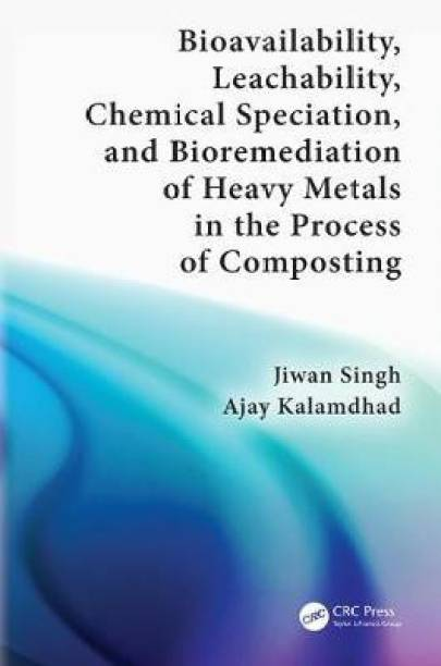 Bioavailability, Leachability, Chemical Speciation, and Bioremediation of Heavy Metals in the Process of Composting