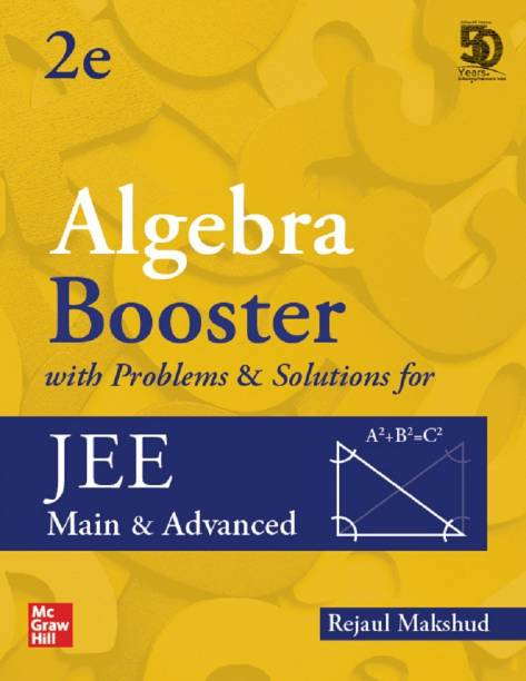 Algebra Booster with Problems & Solutions for JEE Main and Advanced | Second Edition | Booster Series