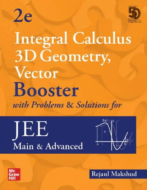 Integral Calculus, 3D Geometry and Vector Booster with Problems & Solutions for JEE Main and Advanced   Second Edition   Booster Series