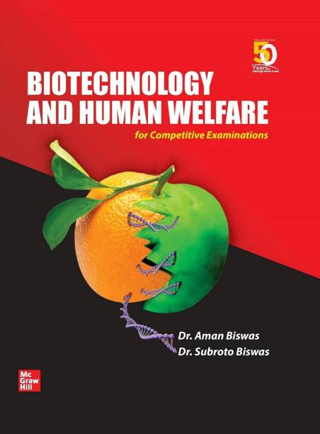 Biotechnology and Human Welfare for Competitive Examinations